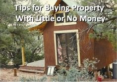 9 Tips for Buying Property With Little or No Money - Backdoor Survival