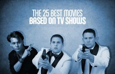 The 25 Best Movies Based On TV Shows | Complex