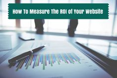 8 tips for measuring the ROI of your website @overgostudio http://www.overgovideo.com/blog/measure-roi-website