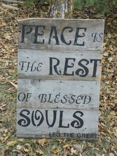 """""""Peace is the Rest of Blessed Souls"""" Barnboard sign. Blessed, Rest, Peace, Signs, Home Decor, Homemade Home Decor, Shop Signs, Sign, Decoration Home"""