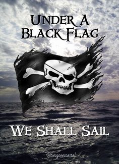 "Pirates ~ ""Under a Black Flag, We Shall Sail. Pirate Art, Pirate Life, Pirate Ships, Pirate Flags, Pirate Crafts, Captain Jack Sparrow, Pirate Quotes, Pirate Sayings, Pirate Phrases"