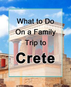 What to do in Crete: Listing all major attractions for families in Crete. I made this list for our own trip to Crete and I'm sharing it here. From ancient Greek temples to beautiful green hiking trails, you'll find it all here in our list of things to do