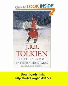 Letters from Father Christmas 25th Anniv (9780261103863) J R R Tolkien , ISBN-10: 0261103865  , ISBN-13: 978-0261103863 ,  , tutorials , pdf , ebook , torrent , downloads , rapidshare , filesonic , hotfile , megaupload , fileserve