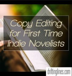 Copy Editing for First Time Indie Novelists | drifting lines