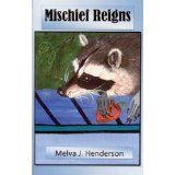 Mischief Reigns (Kindle Edition)By Melva J. Henderson