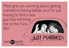 Well is it too much to ask for a husband that brings me and our babies to Taco Bell?!