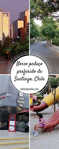 Nosso pedaço preferido de Santiago, Chile | Malas e Panelas
