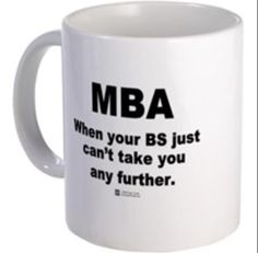 MBA humor. So true...time to study.