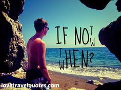 see more Quotes at http://www.lovetravelquotes.com