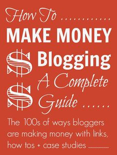 A Complete Guide to Making Money Blogging @Mums make lists ...