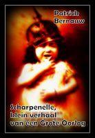 Scharpenelle, klein verhaal van een Grote Oorlog, an ebook by Patrick Bernauw at Smashwords