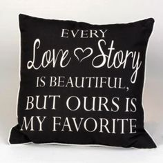 My favorite saying! Love it! 'Every Love Story' Pillow by Primitives by Kathy