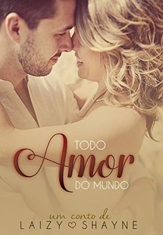 Amazon.com.br eBooks Kindle: Todo amor do mundo, Laizy Shayne