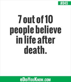 Did you know that 7 out of 10 people believe in life after death. Did You Know Facts, Just So You Know, Do You Believe, Good To Know, Wtf Fun Facts, Random Facts, Best Ghost Stories, Mind Blowing Facts, Religious People