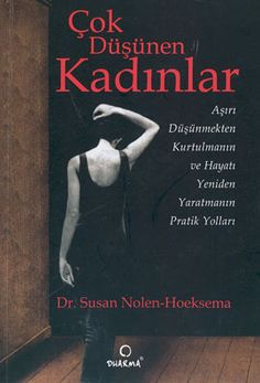 Yeni cok dusunen kadinlar – dr susan nolen – dharma yayinlari - ve insan I Love Reading, Reading Lists, Book Lists, Good Books, Books To Read, My Books, Book Suggestions, Book Recommendations, New People