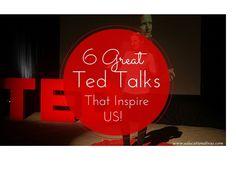 Here are links to six Ted Talks that will inspire educators: Diana Laufenberg, Rita Pierson, Kakenya Ntaiya, Angela Duckworth, Beau Lotte, Amy O'Toole