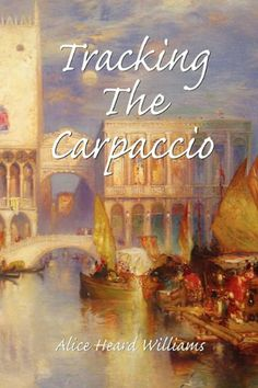 Tracking the Carpaccio by Alice Heard Williams,http://www.amazon.com/dp/1441569871/ref=cm_sw_r_pi_dp_pYZdtb0J95JJN4KW