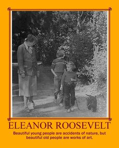 """I was certainly not an ideal mother.  It did not come naturally to me to understand little children or to enjoy them. Playing with children was difficult for me because play had not been an important part of my own childhood."" Eleanor"