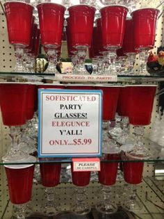 redneck stemware - red solo cup! Is it sad that my room mate and I actually really want these?
