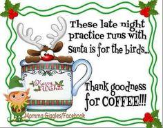 Late night runs with Santa coffee Coffee Talk, Christmas Coffee, Coffee Humor, Late Nights, Christmas And New Year, Cocoa, Santa, Merry, Tea