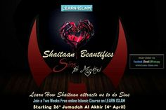 Learn about how Shaytaan tries to takes away from the Straight Path in The PROTECTOR & THE CLEAR ENEMY - Free course to Learn about Allah and those who turn us away from Him on LEARN ISLAM  Please do Join https://www.facebook.com/events/1560301854285366/?ref=70