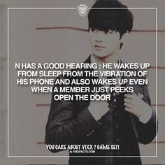 514/∞ #VIXXFACTS #VIXX // I think this actually means he's a light sleeper rather than him having good hearing...