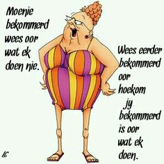 Afrikaanse Quotes, Twisted Humor, Laugh Out Loud, Favorite Quotes, Affirmations, Funny Quotes, Jokes, Thoughts, Motivation