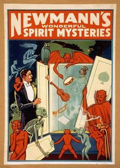 Newmann's wonderful spirit mysteries. Beautiful magic to see and read about. The Conjuring, Mystery, Vintage Circus Posters, Vintage Carnival, Vintage Halloween, Halloween 1, Halloween Carnival, Hocus Pocus, Diablo