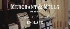 Merchant & Mills // English Drapers by We Are Shuffle. Carolyn Denham and Roderick Field are Merchant & Mills. Merchant And Mills, Textiles Techniques, Card Patterns, Style Icons, I Shop, Neon Signs, Sewing, English, Contrast