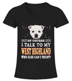 """# WEST HIGHLAND Breed Lover .  Special Offer, not available in shopsComes in a variety of styles and coloursBuy yours now before it is too late!Secured payment via Visa / Mastercard / Amex / PayPal / iDealHow to place an order            Choose the model from the drop-down menu      Click on """"Buy it now""""      Choose the size and the quantity      Add your delivery address and bank details      And that's it!"""