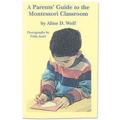 A+Parents'+Guide+to+the+Montessori+Classroom++-+From+<em>Parent+Child+Press</em>