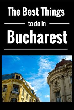 12 Photos to make you want to visit Bucharest, Romania