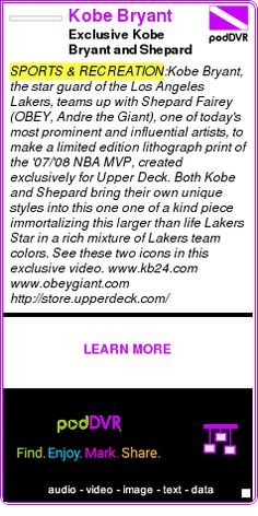 #SPORTS #PODCAST  Kobe Bryant    Exclusive Kobe Bryant and Shepard Fairey Interview    LISTEN...  http://podDVR.COM/?c=7e386a1f-a602-1eb6-ec73-c77616e3efee