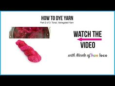 How To Dye Yarn - Part 2: Tonal and Variegated Yarn - YouTube