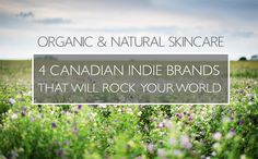 4 Awesome Canadian Organic and Natural Skin Care Brands That Will Rock Your World (Green Beauty Team) All Natural Skin Care, Organic Skin Care, Skin Care Center, Health Desserts, Health Foods, Healthy Beauty, Natural Cosmetics, Organic Beauty, Healthy Baking