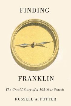Finding Franklin outlines the larger story and the cast of detectives from every walk of life that led to the discovery, solving of one of the Arctic's greatest mysteries. In compelling and accessible prose, Russell Potter details his decades of work alongside key figures in the era of modern searches for the expedition and elucidates how shared research and ideas have led to a fuller understanding of the Franklin crew's final months.
