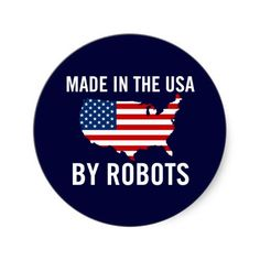 Made in the USA by Robots Round Stickers