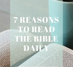 7 Reasons to Read the Bible Every Day