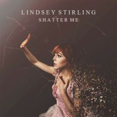 """Lindsey Stirling, """"Shatter Me"""" IM GOING TO SEE HER AT TYSON'S CORNER TODAY AHHHHHHHH IM SOOOO EXCITED!!!!!!!!!"""