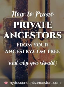 Do your deceased ancestors still need their privacy? Probably not. Here's how to clean up your Ancestry.com tree by pruning private ancestors.