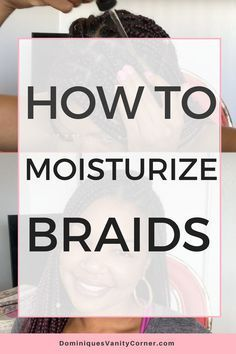 how to moisturize braids natural hair, natural haircare, protective styles, deep conditioner, shampoo, twist outs, natural hair care products, kinky curly, type 4 hair, 4c hair, big chop, transitioning, afro, finger coils, flat twist outs, braids, braid outs, eco styler, Black Jamaican Castor oil, JBCO, hot oil treatment, steam treatment, braids, box braids, kanekalon hair, braiding tips #naturalhaircare