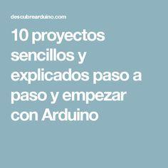 10 proyectos sencillos y explicados paso a paso y empezar con Arduino Pc Repair, Electronics Projects, Linux, Raspberry, Engineering, Geek Stuff, Coding, Led, Valentino