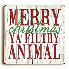 Ya Filthy Animal Wood Sign Merry Christmas Ya Filthy Animal Everyone knows this saying from one of the classic Christmas movies of all time. This Ya Filthy Animal Wood Sign will bring a chuckle and a                                                                                                                                                                                  More