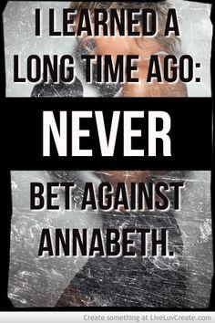 Never bet againist Annabeth❤