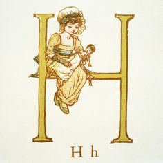 Kate Greenaway Letter H. First published in London by George Routledge  Sons in 1885