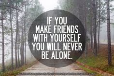 You will never be alone -Friendship Quotes Wisdom Quotes, Quotes To Live By, Me Quotes, Love Quotes For Him Romantic, Friendship Day Quotes, Be True To Yourself, Positive Words, People Quotes, Amazing Quotes