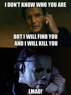 Michel Myers aways has the lst laugh. Horror Movies Funny, Horror Movie Characters, Scary Movies, Really Funny Memes, Funny Relatable Memes, Funny Quotes, Funny Stuff, Mommy Quotes, Horror Films