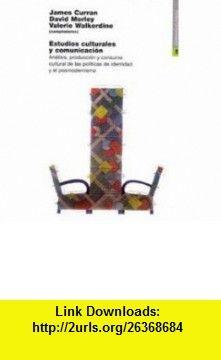 Estudios culturales y comunicacion / Cultural Studies and Communication (Spanish Edition) (9788449305184) David Morley, James Curran, Valerie Walkerdine , ISBN-10: 8449305187  , ISBN-13: 978-8449305184 ,  , tutorials , pdf , ebook , torrent , downloads , rapidshare , filesonic , hotfile , megaupload , fileserve