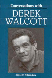 Conversations with Derek Walcott