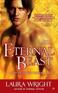 Eternal Beast: Mark of the Vampire by Laura Wright, http://www.amazon.com/gp/product/0451237722/ref=cm_sw_r_pi_alp_hRrhqb11XBNPQ